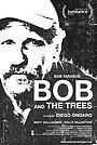 Фильм «Боб и деревья» (2015)