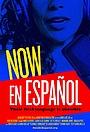 Фильм «Now En Español» (2015)