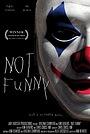 Фильм «Not Funny» (2014)