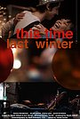 Фильм «This Time Last Winter» (2010)
