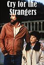 Фильм «Cry for the Strangers» (1982)