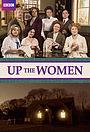 Серіал «Up the Women» (2013 – ...)