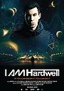 Фильм «I AM Hardwell Documentary» (2013)