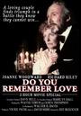 Фільм «Помнишь ли нашу любовь?» (1985)