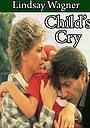 Фильм «Child's Cry» (1986)