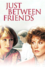 Фільм «Только между друзьями» (1986)