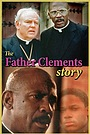 Фільм «The Father Clements Story» (1987)