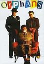Фильм «Сироты» (1987)