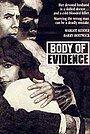 Фільм «Body of Evidence» (1988)