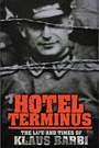 Фильм «Отель Терминус: Время и жизнь Клауса Барби» (1988)