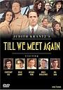 Сериал «Когда мы встретимся вновь» (1989)