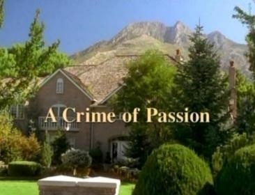 «Преступление на почве страсти» — кадри